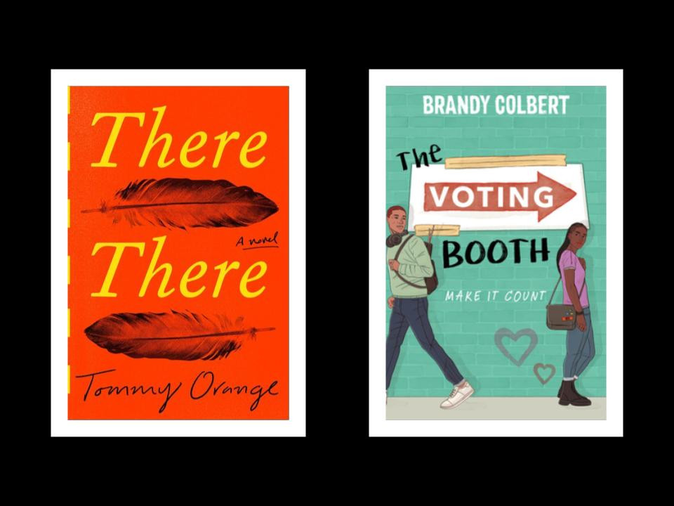 book cover of Tommy Orange's There There and Brandy Colbert's The Voting Booth