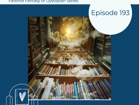 193: Get Reading Momentum Going with Our Favorite Fantasy and Dystopian Series Recs