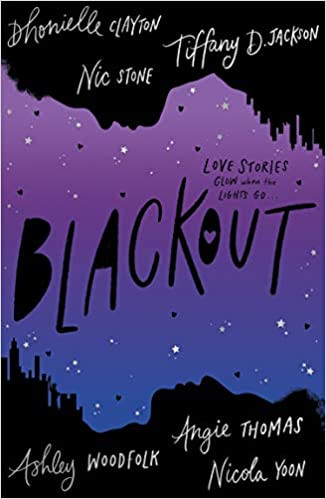 Book cover of Blackout by Tiffany D. Jackson, Dhonielle Clayton, Nic Stone, Ashley Woodfolk, Angie Thomas, and Nicola Yoon