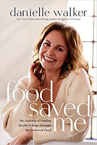Book cover of Danielle Walker's Food Saved Me