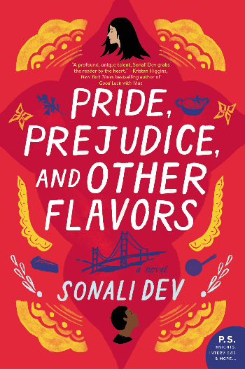 Book Cover of Pride, Prejudice, and Other Flavors by Sonali Dev