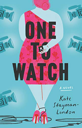 book cover of Kate Stayman-London's One to Watch