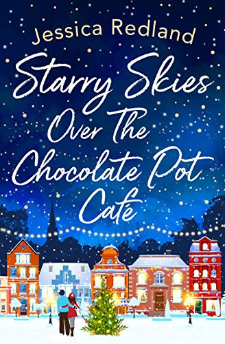 book cover of Jessica Redland's Starry Skies Over the Chocolate Pot Cafe