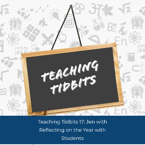 Teaching Tidbits 17: Reflecting on the Year with Students