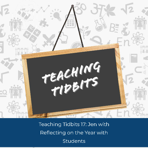 Episode graphic: Teaching Tidbits 17: Jen with Reflecting on the Year with Students