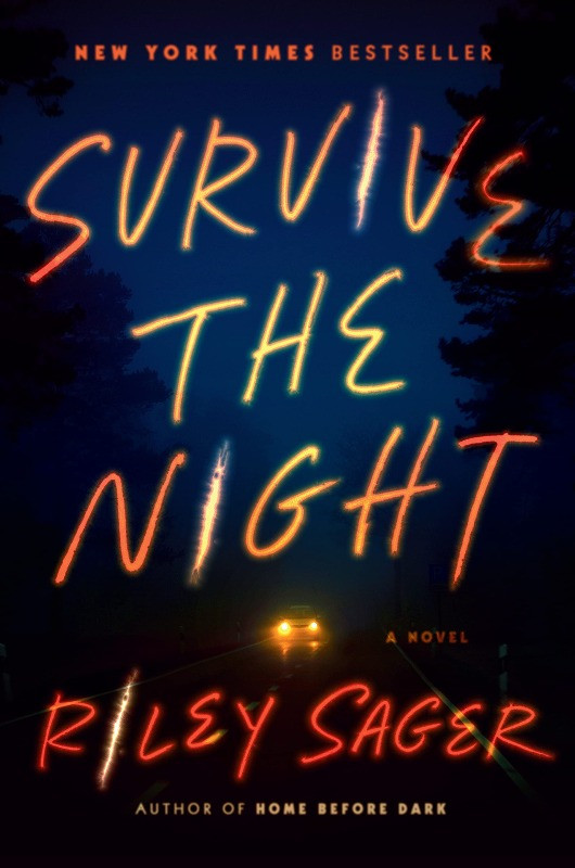 Book cover of Survive the Night by Riley Sager