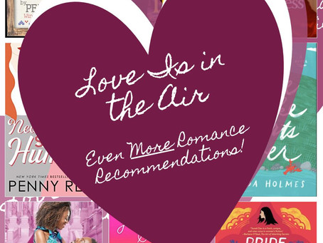 Love Is in the Air: Even More Romance Recommendations!