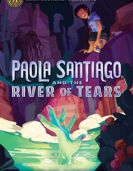 Tehlor Kay Mejia's PAOLA SANTIAGO AND THE RIVER OF TEARS - The Perfect Blend of Middle School and Fo