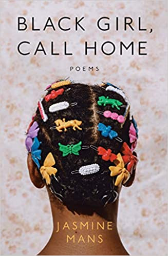 Book Cover of Black Girl, Call Home by Jasmine Mans