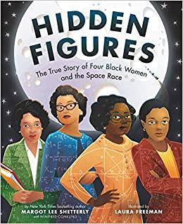Margot Lee Shetterly and Laura Freeman's Hidden Figures