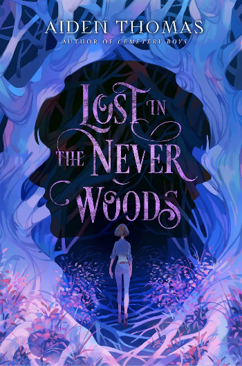 Book cover of AIden Thomas's Lost in the Never Woods