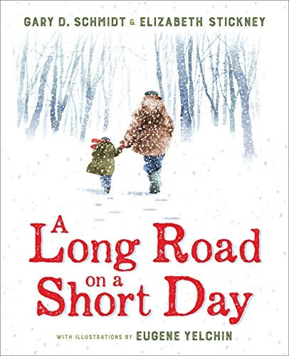 book cover of Gary D. Schmidt and Elizabeth Stickney's A Long Road on a Short Day