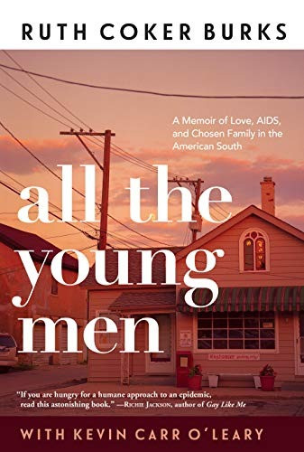 book cover of Kevin Carr O'Leary and Ruth Coker Burks's All the Young Men