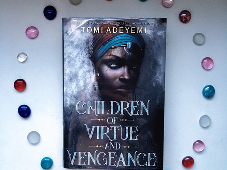 Tomi Adeyemi's CHILDREN OF VIRTUE AND VENGEANCE: High Tensions and Hard Choices - Ashley's Review