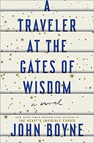 Book Cover of John Boyne's A Traveler at the Gates of Wisdom: A Novel