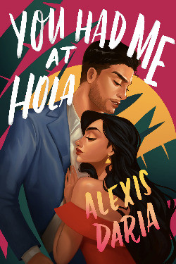 Book cover of Alexis Daria's You Had Me at Hola
