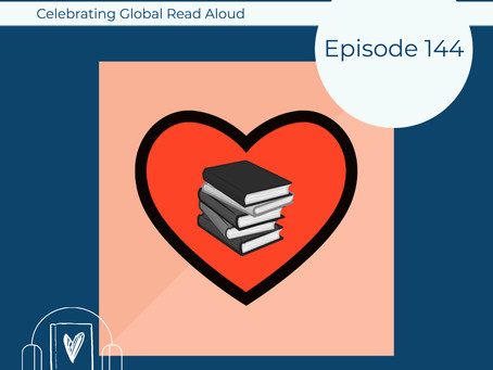 144: Celebrating Global Read Aloud