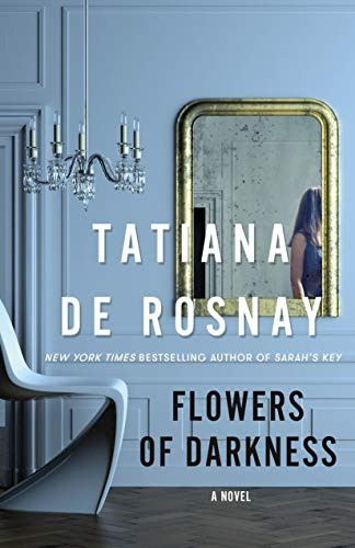 Book cover of Tatiana de Rosnay's Flowers of Darkness