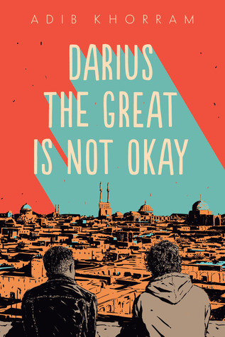 book cover of Adib Khorram's Darius the Great Is Not Okay