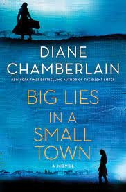 Book cover of Big Lies in a Small Town by Diane Chamberlain