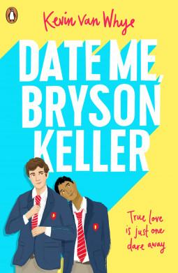 book cover of Kevin van Whye's Date Me, Bryson Keller