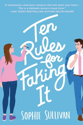 book cover of Sophie Sullivan's Ten Rules for Faking It