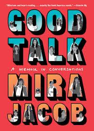 Book cover of Mira Jacob's Good Talk
