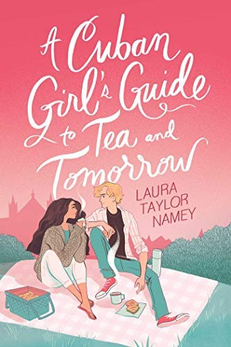 book cover of Laura Taylor Namey's A Cuban Girl's Guide to Tea and Tomorrow