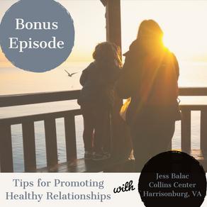 Bonus Episode - Collins Center Tips for Promoting Healthy Relationships