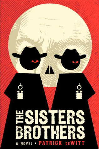 book cover of Patrick deWitt's The Sisters Brothers