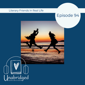 94: Literary Friends in Real Life - I Felt Like I Had Somewhere Brilliant to Go