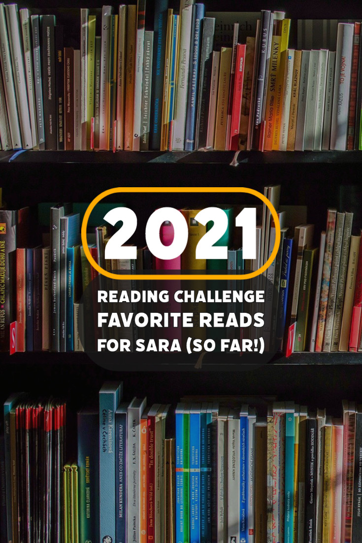 Image of books on a shelf and text 2021 Reading Challenge Favorite Reads for Sara (so far)