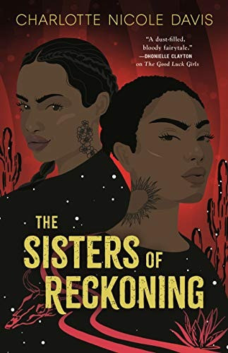 Book cover of Charlotte Nicole Davis's The Sisters of Reckoning