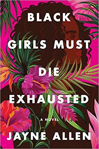 Book Cover of Black Girls Must Die Exhausted by Jayne Allen
