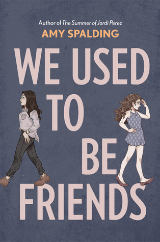 Book cover of Amy Spalding's We Used to Be Friends