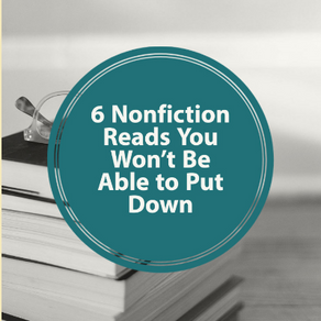 6 Nonfiction Reads You Won't Be Able to Put Down