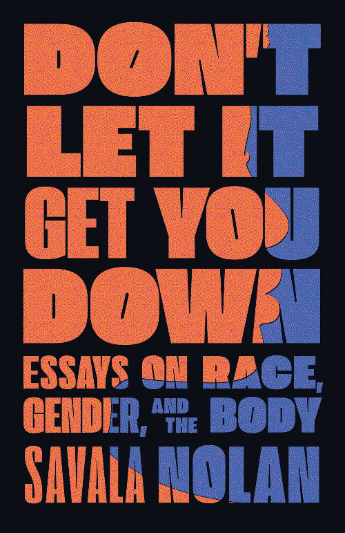 Book Cover of Don't Let It Get You Down by Savala Nolan