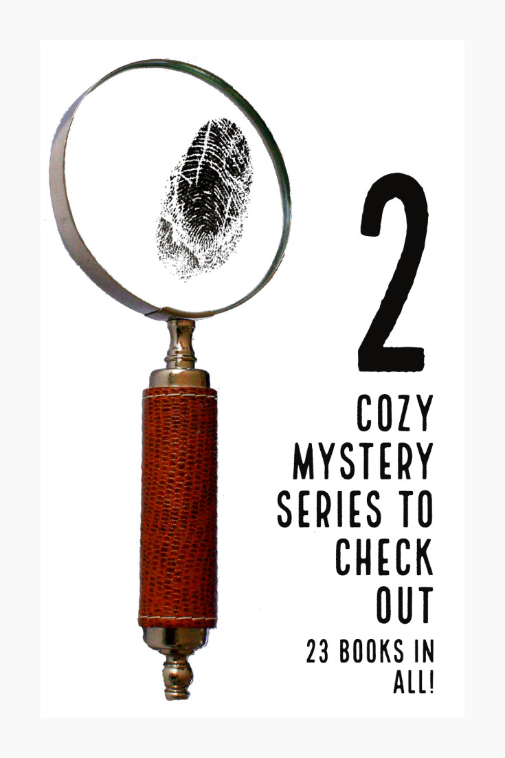 Image with magnifying glass over thumbrpint and text 2 Cozy Mystery Series to Check Out (23 Books in All!)