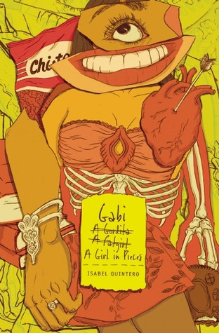 Book cover of Isabel Quintero's Gabi, a Girl in Pieces
