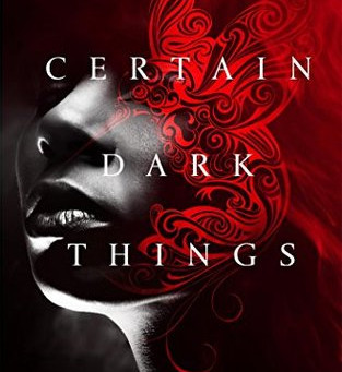 Silvia Moreno-Garcia's CERTAIN DARK THINGS - A Gritty, Noir Vampire Reimagining