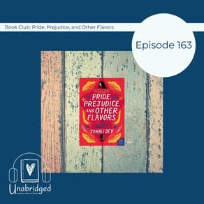 163: Sonali Dev's PRIDE, PREJUDICE, AND OTHER FLAVORS -- February 2021 Book Club