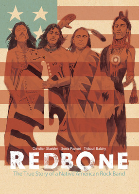 book cover of Christian Staebler, Sonia Paoloni, Thibault Balahy's Redbone: The True Story of a Native American Rock Band