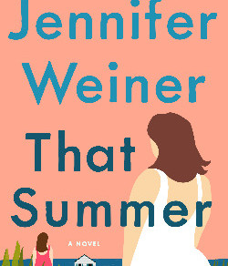Jennifer Weiner's THAT SUMMER - Compelling Characters Build Suspense