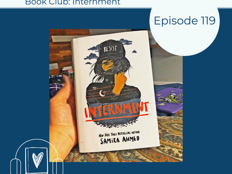 119: Samira Ahmed's INTERNMENT -- April Unabridged Book Club