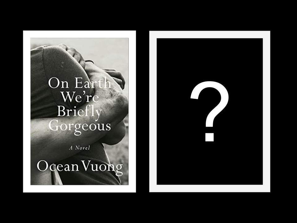 Book cover of Ocean Vuong's On Earth We're Brefly Gorgeous and question mark