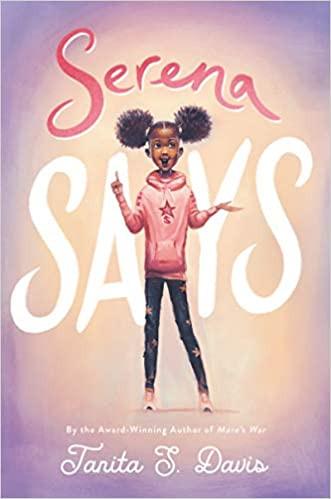 Book Cover of Tanita S. Davis's Serena Says