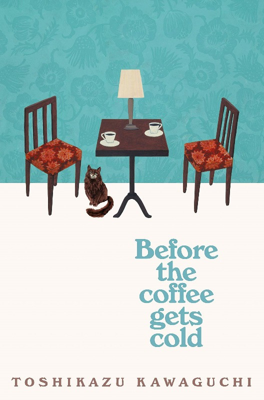 Book cover of Before the Coffee Gets Cold by Toshikazu Kawaguchi