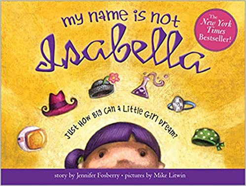 Jennifer Fosberry and Mike Litwin's My Name Is Not Isabella
