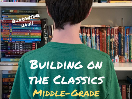 Building on the Classics: Middle-Grade Reads to Add to Your Shelves