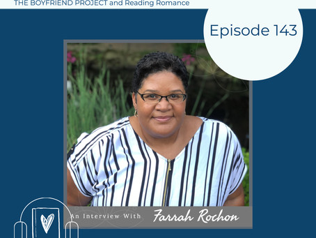 143: Reading Romance - Interview with Farrah Rochon, author of THE BOYFRIEND PROJECT